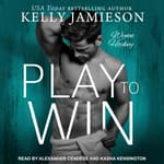 Play to Win by  Kelly Jamieson audiobook