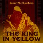 The King in Yellow by  Robert W. Chambers audiobook
