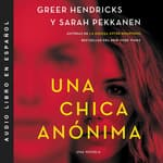An Anonymous Girl  Una chica anónima (Spanish edition) by  Greer Hendricks audiobook