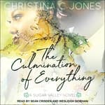 The Culmination of Everything by  Christina C. Jones audiobook