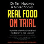 Real Food On Trial by  Dr Tim Noakes audiobook