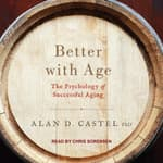 Better with Age by  Alan D. Castel PhD audiobook