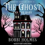 The Ghost and the Baby by  Bobbi Holmes audiobook