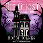 The Ghost Who Was Says I Do by  Bobbi Holmes audiobook