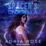 Spacer's Cinderella by  Adria Rose audiobook