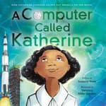 A Computer Called Katherine by  Suzanne Slade audiobook