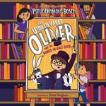 The Unbelievable Oliver and the Sawed-in-Half Dads by  Pseudonymous Bosch audiobook
