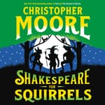 Shakespeare for Squirrels by  Christopher Moore audiobook
