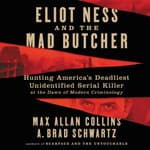 Eliot Ness and the Mad Butcher by  Max Allan Collins audiobook