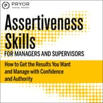Assertiveness Skills for Managers and Supervisors by  Fred Pryor Seminars audiobook