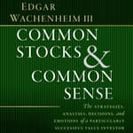 Common Stocks and Common Sense by  Edgar Wachenheim audiobook