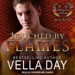 Touched By Flames by  Vella Day audiobook