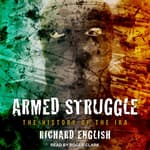 Armed Struggle by  Richard English audiobook