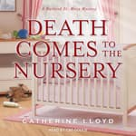 Death Comes to the Nursery by  Catherine Lloyd audiobook