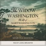 The Widow Washington by  Martha Saxton audiobook