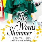 The Words Shimmer by  Jenn Matthews audiobook