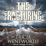 The Fracturing by  Tricia Wentworth audiobook