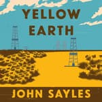 Yellow Earth by  John Sayles audiobook