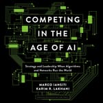 Competing in the Age of AI by  Marco Iantisi audiobook