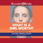 What is A Girl Worth? by  Rachael Denhollander audiobook