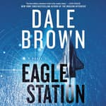 Eagle Station by  Dale Brown audiobook