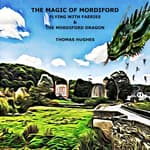 THE MAGIC OF MORDIFORD by  Thomas Hughes audiobook