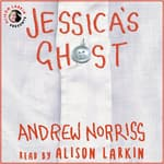 Jessica's Ghost by  Andrew Norriss audiobook