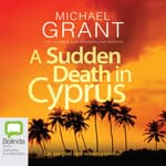 A Sudden Death in Cyprus by  Michael Grant audiobook