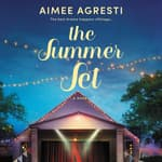The Summer Set by  Aimee Agresti audiobook