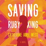 Saving Ruby King by  Catherine Adel West audiobook