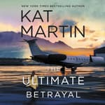 The Ultimate Betrayal by  Kat Martin audiobook
