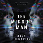 The Mirror Man by  Jane Gilmartin audiobook