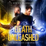 Death Unleashed by  Steve McHugh audiobook