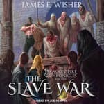 The Slave War by  James E. Wisher audiobook