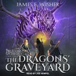 The Dragons' Graveyard by  James E. Wisher audiobook