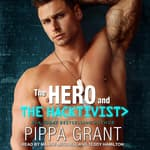 The Hero and The Hacktivist by  Pippa Grant audiobook