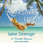 All the Reasons I Need by  Jaime Clevenger audiobook