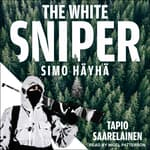 The White Sniper by  Tapio Saarelainen audiobook