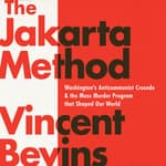 The Jakarta Method by  Vincent Bevins audiobook