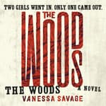The Woods by  Vanessa Savage audiobook