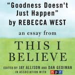 Goodness Doesn't Just Happen by  Rebecca West audiobook