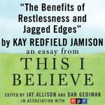 The Benefits of Restlessness and Jagged Edges by  Kay Redfield Jamison audiobook