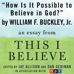 How Is It Possible to Believe in God? by  William F. Buckley Jr. audiobook