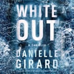 White Out by  Danielle Girard audiobook