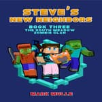 Steve's New Neighbors (Book 3): The South Meadow Zombie Clan (An Unofficial Minecraft Diary Book for Kids Ages 9 - 12 (Preteen) by  Mark Mulle audiobook