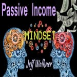 Passive Income Mindset by  Jeff Walkner audiobook
