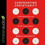 Confronting Christianity by  Rebecca McLauglin audiobook
