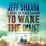 To Wake the Giant by  Jeff Shaara audiobook