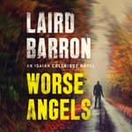 Worse Angels by  Laird Barron audiobook