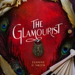 The Glamourist by  Luanne G. Smith audiobook